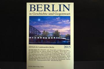 Berlin in Geschichte und Gegenwart, Jahrbuch des Landesarchivs Berlin 2015.