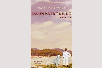 """Cover """"Raumpatrouille"""" von Matthias Brandt"""