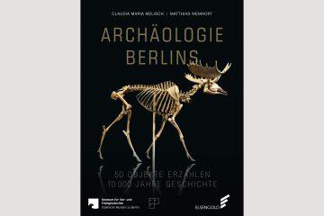 Archäologie Berlins, Elsengold-Verlag 2016