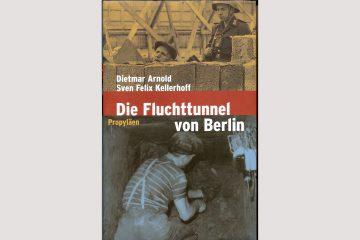 """Cover """"Die Fluchttunnel von Berlin"""""""
