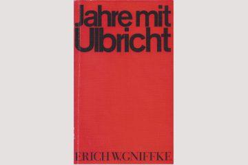 """Cover """"Jahre mit Ulbricht"""" von Erich Gniffke, 1966 erschienen"""