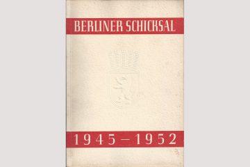 "Cover ""Berliner Schicksal 1945-1952"""